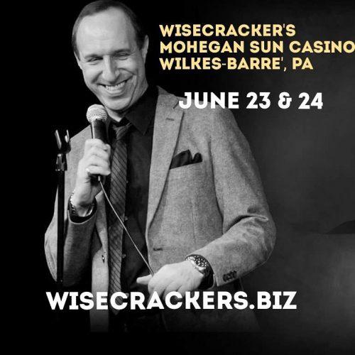 wisecrackers mohegansun wilkesbarre PA wwwwisecrackersbiz chrismonty
