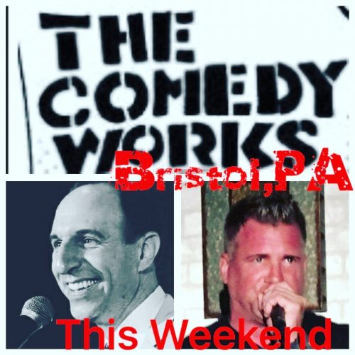 Comedy Works Bristol PA this coming weekend July 29th amphellip